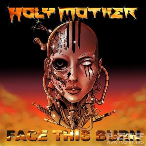 Holy Mother - Face This Burn (2021) FLAC