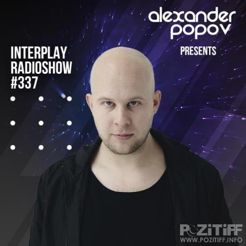 Alexander Popov - Interplay Radioshow 337 (2021-03-09)